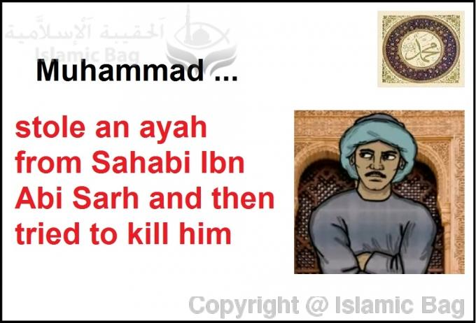 Muhammad stole an ayah from Sahabi Ibn Abi Sarh and then tried to kill him
