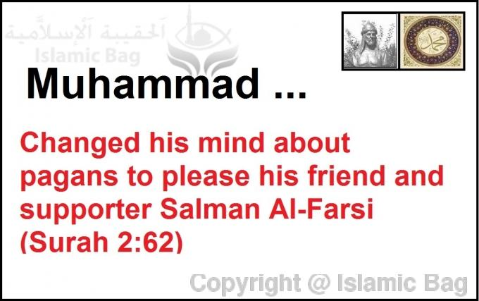 Muhammad changed his mind about the pagan Sabians to please his friend and supporter Salman Al-Farsi